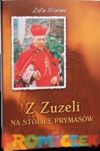 Z Zuzeli na Stolicę Prymasów: O Kardynale Stefanie Wyszyńskim