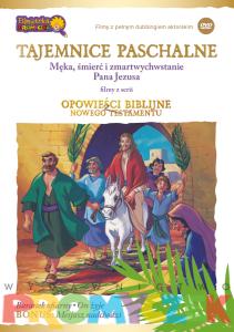 Tajemnice Paschalne - Męka, śmierć i zmartwychwstanie Pana Jezusa