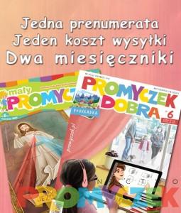 Prenumerata roczna Promyczek Dobra+Mały Promyczek